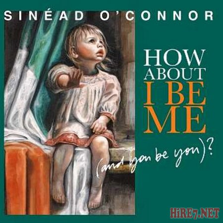 Sinead O'Connor - How About I Be Me (2012)